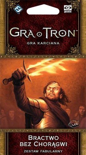 Gra o Tron: Gra karciana - Bractwo bez Chorągwi