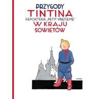 """Przygody Tintina reportera """"Petit Vingtiéme"""" w kraju Sowietów. Tom 1"""
