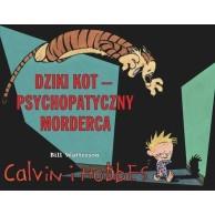 Calvin i Hobbes. Dziki Kot - psychopatyczny morderca. Tom 11.