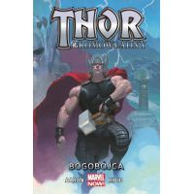 Thor Gromowładny. Bogobójca. Tom 1.