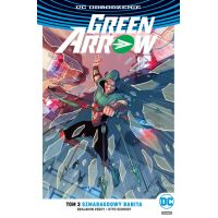 Green Arrow – Szmaragdowy banita. Tom 3