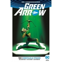 Green Arrow - Konstelacja strachu. Tom 5