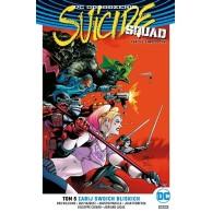 Suicide Squad – Oddział Samobójców. Zabij swoich bliskich. Tom 5
