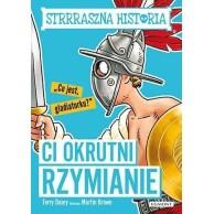 Ci okrutni Rzymianie. Strrraszna historia Książki dla młodzieży Egmont