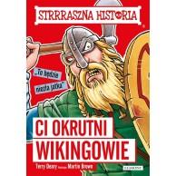 Ci okrutni Wikingowie. Strrraszna historia Książki dla młodzieży Egmont