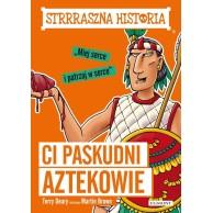 Ci paskudni Aztekowie. Strrraszna historia Książki dla młodzieży Egmont