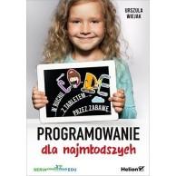Programowanie dla najmłodszych. W ruchu, z tabletem, przez zabawę Edukacyjne Helion