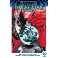 Batman Detective Comics - Upadek Batmanów T.6