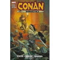 Conan Barbarzyńca - 1 - Życie i śmierć Conana