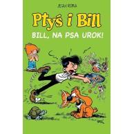 Ptyś i Bill - 6 - Na psa urok
