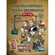 Wojenna odyseja Antka Srebrnego - Wojenna odyseja Antka Srebrnego 1939–1946. Wydanie zbiorcze, cz. 1–10.
