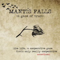 Mantis Falls (a game of trust) Kickstarter Edition
