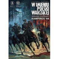 W imieniu Polski Walczącej - 2 - Kampinos '44.