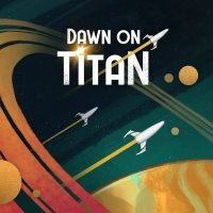 Dawn on Titan + Alien expansion