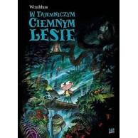 W tajemniczym, ciemnym lesie Komiksy dla dzieci i młodzieży Kultura Gniewu