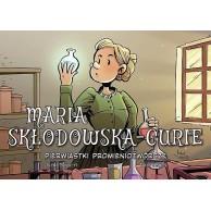 Najwybitniejsi Naukowcy - Maria Skłodowska-Curie. Pierwiastki promieniotwórcze Komiksy dla dzieci i młodzieży Egmont