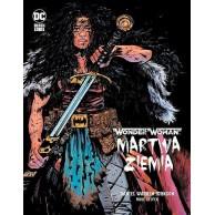 Wonder Woman - Martwa ziemia Komiksy z uniwersum DC Egmont