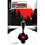 Bloodshot Odrodzenie tom 1 - Kolorado Komiksy kryminalne KBoom